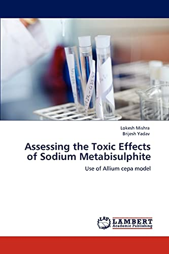 9783848449767: Assessing the Toxic Effects of Sodium Metabisulphite: Use of Allium cepa model