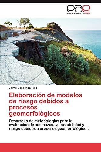 9783848451913: Elaboracion de Modelos de Riesgo Debidos a Procesos Geomorfologicos