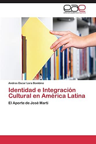 9783848452217: Identidad e Integración Cultural en América Latina: El Aporte de José Martí (Spanish Edition)