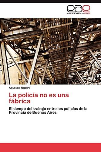 9783848452330: La Policia No Es Una Fabrica