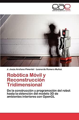 Robotica Movil y Reconstruccion Tridimensional: J. Jesús Arellano Pimentel