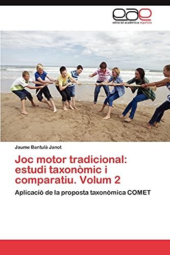 9783848452385: Joc motor tradicional: estudi taxonòmic i comparatiu. Volum 2: Aplicació de la proposta taxonòmica COMET (Spanish Edition)