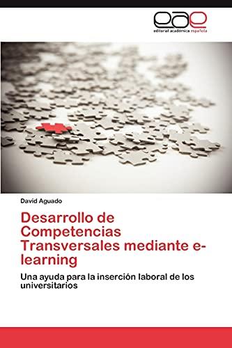 9783848452484: Desarrollo de Competencias Transversales mediante e-learning: Una ayuda para la inserción laboral de los universitarios (Spanish Edition)