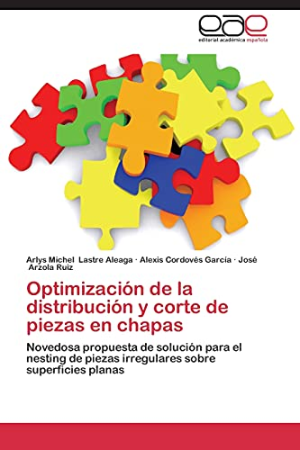 Optimizacion de La Distribucion y Corte de Piezas En Chapas: Arlys Michel Lastre Aleaga