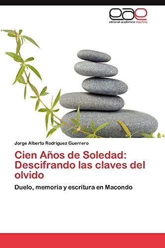 9783848452842: Cien Años de Soledad: Descifrando las claves del olvido: Duelo, memoria y escritura en Macondo (Spanish Edition)