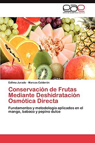 Conservacion de Frutas Mediante Deshidratacion Osmotica Directa: Edilma Jurado