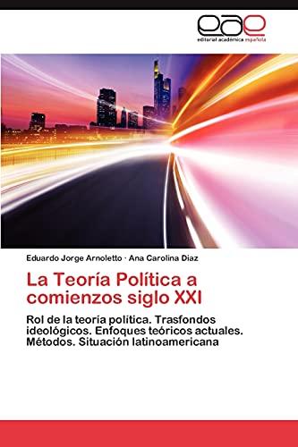 9783848453627: La Teoria Politica a Comienzos Siglo XXI