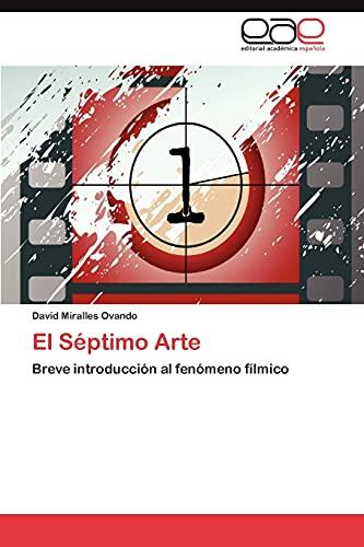 9783848453733: El Séptimo Arte: Breve introducción al fenómeno fílmico (Spanish Edition)