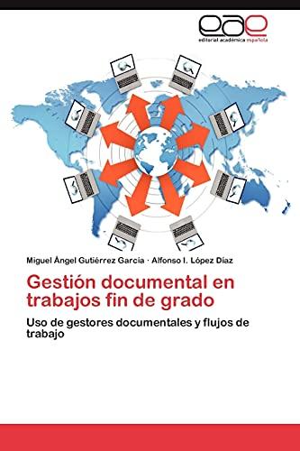 Gestion Documental En Trabajos Fin de Grado: Miguel Ã�ngel Gutià rrez GarcÃa