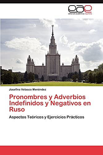9783848454327: Pronombres y Adverbios Indefinidos y Negativos en Ruso: Aspectos Teóricos y Ejercicios Prácticos (Spanish Edition)