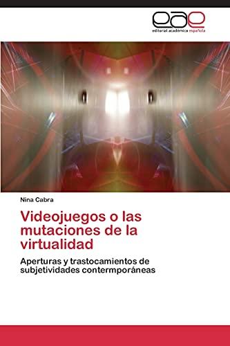 Videojuegos O Las Mutaciones de La Virtualidad: Nina Cabra