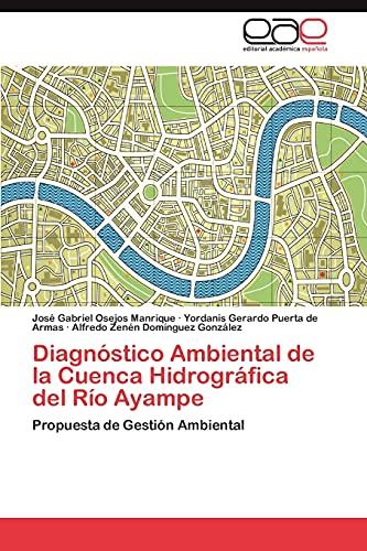 9783848454648: Diagnóstico Ambiental de la Cuenca Hidrográfica del Río Ayampe: Propuesta de Gestión Ambiental (Spanish Edition)