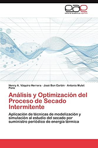 Analisis y Optimizacion del Proceso de Secado Intermitente: Antonio Mulet Pons