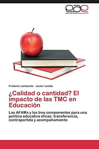 9783848455034: ¿Calidad o cantidad? El impacto de las TMC en Educación