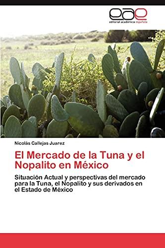 El Mercado de La Tuna y El Nopalito En Mexico: Nicolás Callejas Juarez
