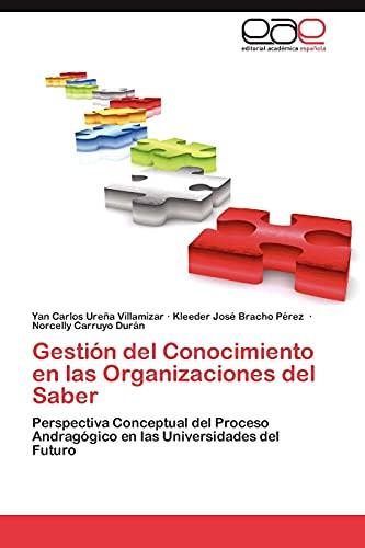 9783848455287: Gestión del Conocimiento en las Organizaciones del Saber: Perspectiva Conceptual del Proceso Andragógico en las Universidades del Futuro (Spanish Edition)