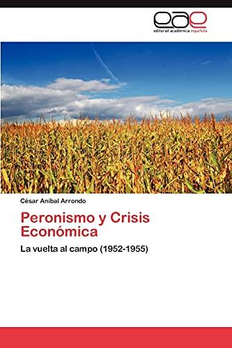 9783848455386: Peronismo y Crisis Económica: La vuelta al campo (1952-1955) (Spanish Edition)
