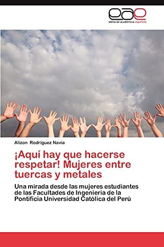 ¡Aquí hay que hacerse respetar! Mujeres entre tuercas y metales: Alizon Rodríguez Navia