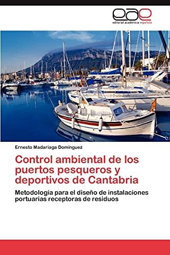 Control ambiental de los puertos pesqueros y deportivos de Cantabria: Metodología para el diseño de...