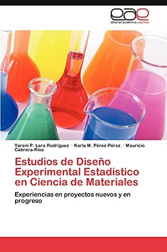 9783848456475: Estudios de Diseño Experimental Estadístico en Ciencia de Materiales: Experiencias en proyectos nuevos y en progreso (Spanish Edition)
