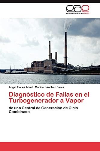 9783848456628: Diagnóstico de Fallas en el Turbogenerador a Vapor: de una Central de Generación de Ciclo Combinado (Spanish Edition)