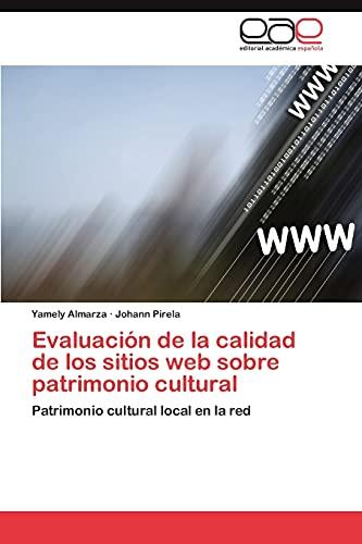 9783848456895: Evaluación de la calidad de los sitios web sobre patrimonio cultural: Patrimonio cultural local en la red (Spanish Edition)