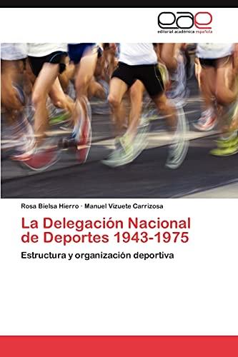 9783848457090: La Delegación Nacional de Deportes 1943-1975: Estructura y organización deportiva (Spanish Edition)