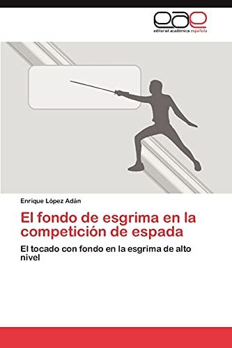 9783848457335: El fondo de esgrima en la competición de espada: El tocado con fondo en la esgrima de alto nivel (Spanish Edition)
