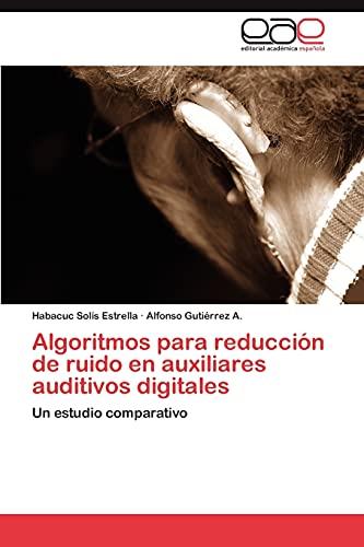 9783848457748: Algoritmos para reducción de ruido en auxiliares auditivos digitales: Un estudio comparativo (Spanish Edition)