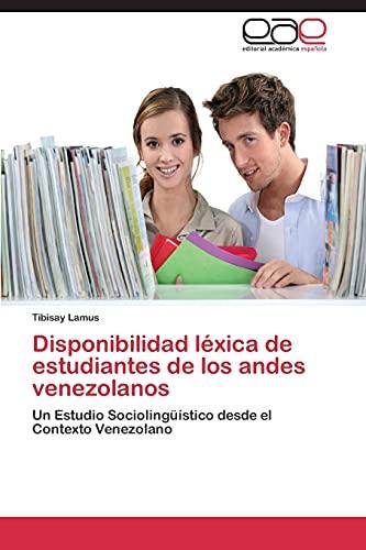 9783848457793: Disponibilidad léxica de estudiantes de los andes venezolanos: Un Estudio Sociolingüístico desde el Contexto Venezolano (Spanish Edition)