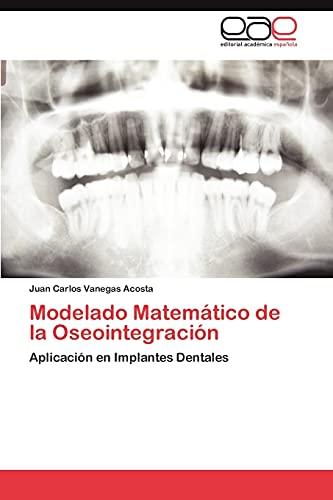 9783848458493: Modelado Matemático de la Oseointegración: Aplicación en Implantes Dentales (Spanish Edition)
