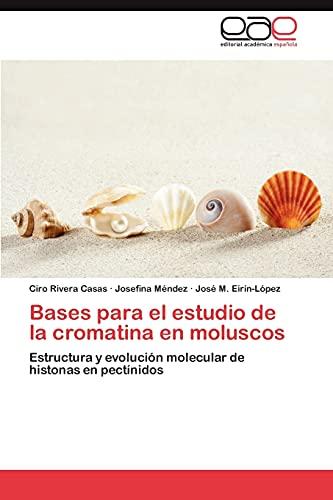 9783848458608: Bases para el estudio de la cromatina en moluscos: Estructura y evolución molecular de histonas en pectínidos (Spanish Edition)