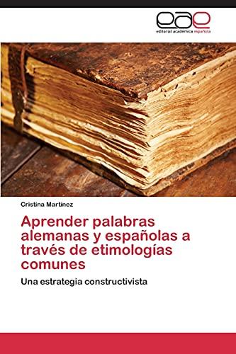 9783848458622: Aprender Palabras Alemanas y Espanolas a Traves de Etimologias Comunes