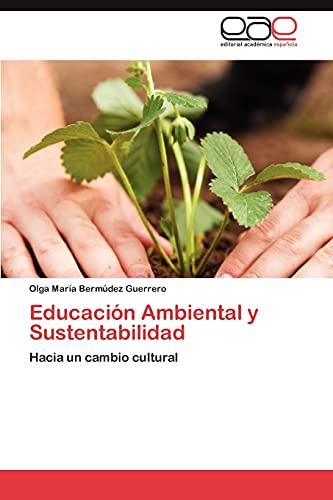 9783848458738: Educación Ambiental y Sustentabilidad: Hacia un cambio cultural (Spanish Edition)