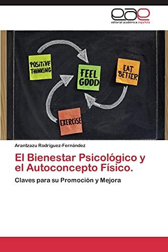 9783848458844: El Bienestar Psicológico y el Autoconcepto Físico.: Claves para su Promoción y Mejora (Spanish Edition)