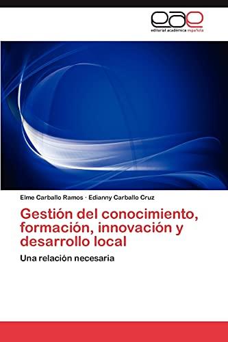 9783848458998: Gestión del conocimiento, formación, innovación y desarrollo local: Una relación necesaria (Spanish Edition)