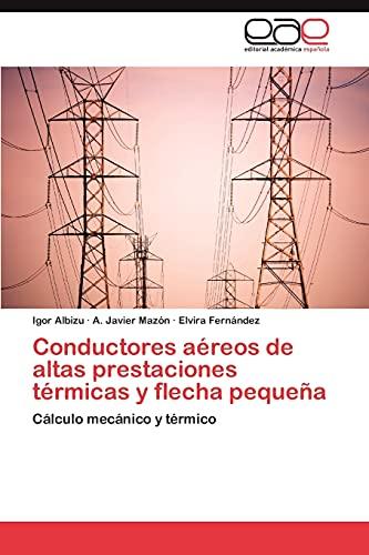9783848459308: Conductores Aereos de Altas Prestaciones Termicas y Flecha Pequena