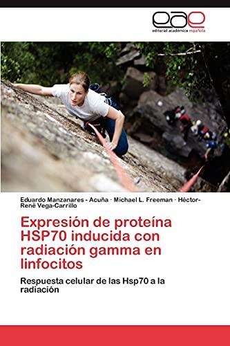 Expresion de Proteina Hsp70 Inducida Con Radiacion: Michael L. Freeman