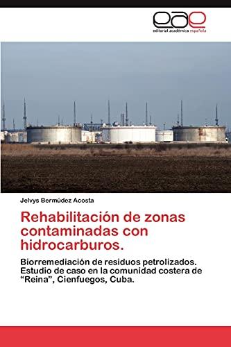 9783848459803: Rehabilitacion de Zonas Contaminadas Con Hidrocarburos.