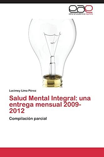 9783848459858: Salud Mental Integral: Una Entrega Mensual 2009-2012