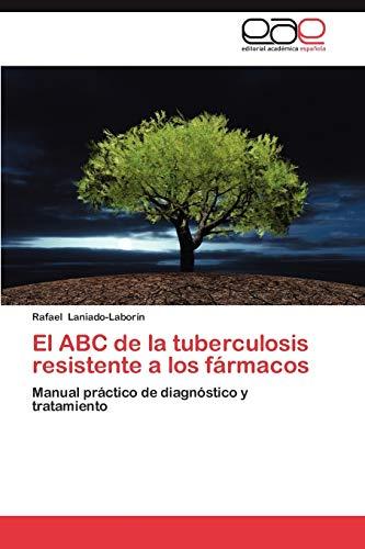 El ABC de La Tuberculosis Resistente a Los Farmacos: Rafael Laniado-LaborÃn