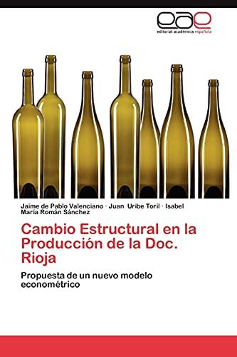 9783848460519: Cambio Estructural en la Producción de la Doc. Rioja: Propuesta de un nuevo modelo econométrico (Spanish Edition)