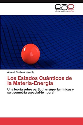 9783848460557: Los Estados Cuanticos de La Materia-Energia