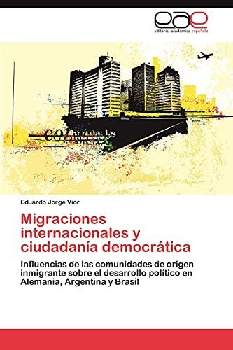 Migraciones Internacionales y Ciudadania Democratica: Eduardo Jorge Vior