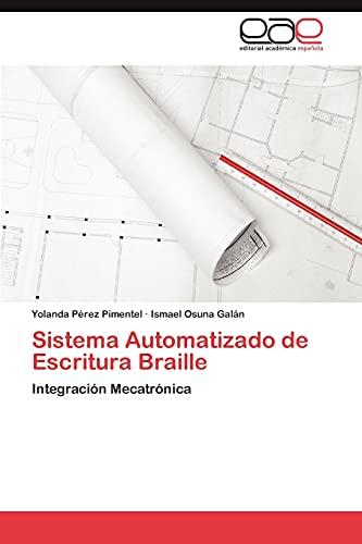9783848461332: Sistema Automatizado de Escritura Braille: Integración Mecatrónica (Spanish Edition)