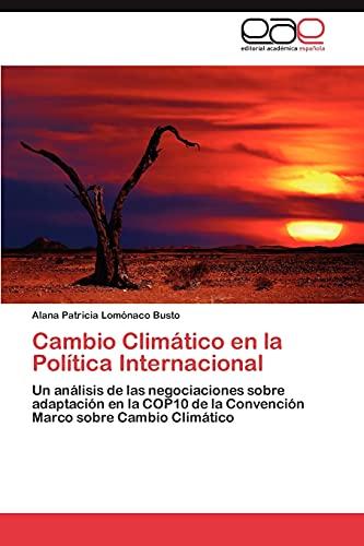 Cambio Climatico En La Politica Internacional: Alana Patricia Lom� naco Busto