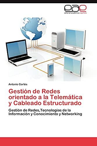 9783848462438: Gestion de Redes Orientado a la Telematica y Cableado Estructurado