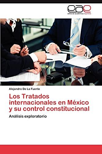 9783848462490: Los Tratados internacionales en México y su control constitucional: Análisis exploratorio (Spanish Edition)