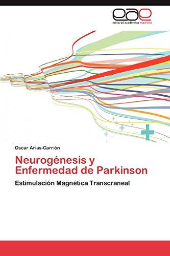 9783848462568: Neurogénesis y Enfermedad de Parkinson: Estimulación Magnética Transcraneal (Spanish Edition)