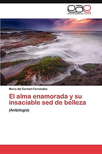El Alma Enamorada y Su Insaciable sed de Belleza: Maria Del Carmen Fernández